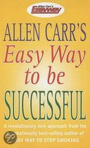 Allen Carr's Easy Way To Be Successful