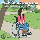 The Kid Who Hated School
