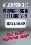 Verwarring in het land van Henk en Ingrid