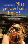 De leukste reisboeken: Miss yellow hair, hello! - Iris Hannema