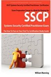 Sscp Systems Security Certified Certification Exam Preparation Course in a Book for Passing the Sscp Systems Security Certified Exam - The How to Pass
