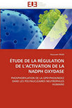 Etude de La Regulation de L''Activation de La Nadph Oxydase