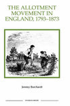 The Allotment Movement in England, 1793-1873