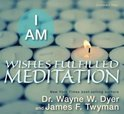 I am Wishes Fulfilled Meditation