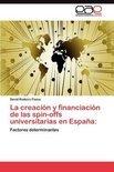 La Creacion y Financiacion de Las Spin-Offs Universitarias En Espana