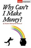Why Can't I Make Money?