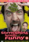 Tom Green Show - Something Smells Funny