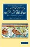 A Handbook to the Palace of Minos at Knossos