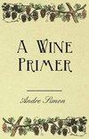 - A Wine Primer