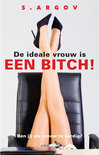 De ideale vrouw is een bitch !