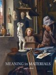 Meaning in materials, 1400-1800; Materiaal en betekenis, 1400-1800