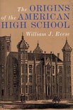The Origins Of The American High School