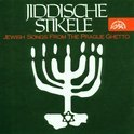 Jiddische Stikele - Jewish Songs from the Prague Ghetto