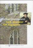 Catharijneconvent van klooster tot museum