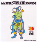 Soul Jazz Records Presents Invasion of the Killer Mysteron Sounds in 3-D
