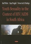 Youth Sexuality in the Context of HIV/ AIDS in South Africa