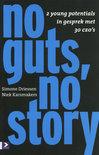 No guts, no story