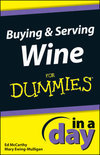 Mary Ewing-Mulligan - Buying and Serving Wine In A Day For Dummies