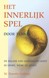 W.T. Gallwey boek Het Innerlijk Spel Door Tennis / Druk Herziene Druk Paperback 35282161