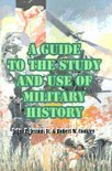A Guide to the Study and Use of Military History