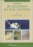 Riek Dekker boek De kleurmuis en muis-achtige als gezelschapsdier Hardcover 33213509