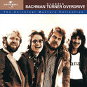 Classic Bachman-Turner Overdrive: The Universal Masters Collection