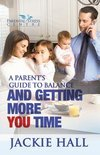 A Parent's Guide to Balance and Getting More 'You' Time