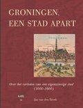Groninger historische reeks 35 - Groningen, een stad apart