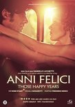 Anni Felici - Those Happy Years
