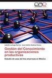 Gestion del Conocimiento En Las Organizaciones Productivas