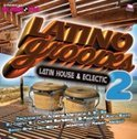 Latino Grooves 2: Latin House & Eclectic
