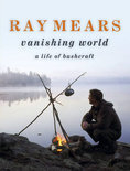 Ray Mears Vanishing World