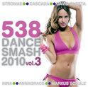 538 Dance Smash 2010 Vol. 3