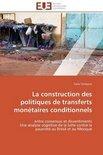 La Construction Des Politiques de Transferts Monetaires Conditionnels