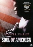 Charles Bradley - The Soul Of America