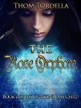 The Rose Orphan, Book 1 in the Tale of the Dragon's Last Child