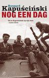 R. Kapuscinski boek Nog een dag Paperback 30020281