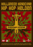 Osdorp Posse - Hollandse Hardcore Hip Hop Helden