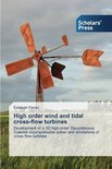 High Order Wind and Tidal Cross-Flow Turbines