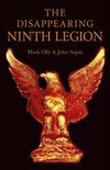 The Disappearing Ninth Legion: A Popular History