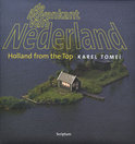 De bovenkant van Nederland ; Holland from the top 1