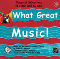 What Great Music!: Classical Selections to Hear and to See [With CD (Audio)]