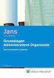 Grondslagen administratieve organisaties / B Processen en systemen + CD-ROM / druk 20