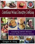 Ginger K King - Carolina Wine Country Cooking