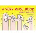 A Very Rude Book About Willies