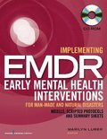 Implementing EMDR Early Mental Health Interventions for Man-Made and Natural Disasters