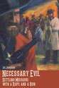 Necessary Evil - Settling Missouri with a Rope and a Gun