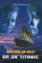 Walther en billy op de titanic