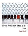 Albert, Fourth Earl Grey; A Last Word
