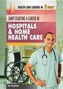 Jump-Starting a Career in Hospitals & Home Health Care